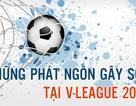 [Infographics] Những phát ngôn gây sốc tại V-League 2017