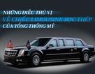 """Vì sao ô tô của Tổng thống Mỹ được mệnh danh là """"Quái thú""""?"""