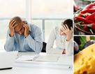 """Những thực phẩm """"tránh"""" căng thẳng hiệu quả"""