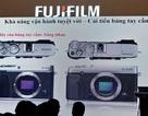 Fujifilm X-E3 chính thức ra mắt tại Việt Nam, giá 21,9 triệu đồng