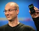 """""""Cha đẻ"""" hệ điều hành Android sắp tung smartphone """"đối đầu"""" Google"""