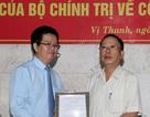 Ông Trần Công Chánh chính thức nghỉ hưu, Hậu Giang có Bí thư Tỉnh ủy mới