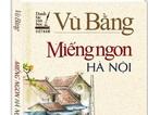 """Phạt 240 triệu đối với nhà sách phát hành cuốn """"Miếng ngon Hà Nội"""""""