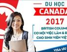 Du học Canada British Columbia – Trao cơ hội việc làm & định cư cùng visa ưu tiên 2017