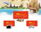 """Nhiều phần quà từ chương trình """"Cào liền tay - Bay Bangkok """""""