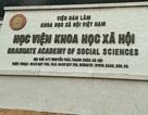 """""""Lò ấp"""" tiến sĩ, thạc sĩ: Học viện Khoa học xã hội phản hồi kết luận Thanh tra Bộ GD&ĐT"""