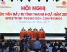 6 tỷ USD đăng ký vào Thanh Hóa tại hội nghị xúc tiến đầu tư lớn kỷ lục
