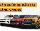 Phân khúc xe bán tải tháng 9/2018: Lại là Ford Ranger