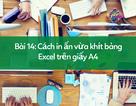 Học tin học Excel: Cách in ấn bảng tính vừa khít trên giấy A4