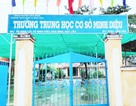 """Bạc Liêu: Hiệu trưởng Trường THCS Minh Diệu bị """"tố"""" làm trái quy định nhà nước"""