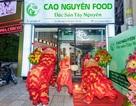 Cao Nguyên Food - Mang sản vật Quý từ núi rừng Tây Nguyên đến gần với người tiêu dùng Thành Phố