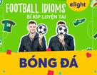Học tiếng Anh: Thành ngữ về bóng đá bạn nên biết!