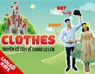 Học tiếng Anh trẻ em: Chủ đề trang phục qua câu chuyện cổ tích thời hiện đại