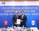 LienVietPostBank và BC Card ký biên bản ghi nhớ hợp tác