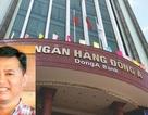 Truy nã nguyên trưởng phòng kinh doanh ngân hàng Đông Á