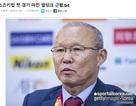 Báo Hàn Quốc tán dương thầy Park, khen hai cầu thủ Việt Nam