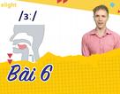 Học tiếng Anh: Luyện cặp âm /ə/ và /ɜ:/ trong 10 phút