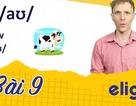 Học tiếng Anh: 10 phút để phân biệt chính xác âm /aʊ/ và /eɪ/