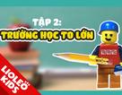 Tiếng Anh trẻ em: Lego trong trường học to lớn