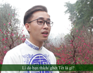 Clip phỏng vấn: Bạn trẻ có thích Tết không?