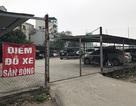 Chủ tịch Hà Nội yêu cầu xử lý gần 10 bãi xe không phép ở Hà Đông
