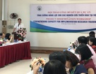 Tăng cường năng lực cho các nghiên cứu triển khai tại Việt Nam