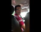 """Xuất hiện clip thanh minh của tài xế taxi công nghệ chửi khách """"Mày ngu lắm"""""""