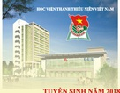 Học viện Thanh thiếu niên Việt Nam thông báo ngưỡng điểm xét tuyển năm 2018