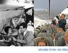 Hình ảnh cho thấy những đổi thay trong các chuyến bay xưa và nay