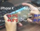 So nhiệt độ khi trải nghiệm Galaxy Note9 và iPhone X