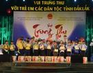 Trao học bổng, tổ chức Tết Trung thu cho trẻ em các dân tộc tỉnh Đắk Lắk