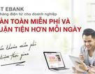 Vì sao Internet Banking trở thành giải pháp hiệu quả cho doanh nghiệp?