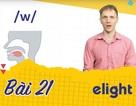 Học tiếng Anh: Phân biệt âm /w/ và /j/ trong 10 phút