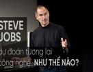 Steve Jobs đã trở thành thiên tài dự đoán tương lai của công nghệ như thế nào?