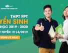 THPT FPT Hà Nội tuyển sinh lớp 10 năm 2019, học bổng trị giá hàng trăm triệu đồng
