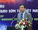 Phải tăng cường hệ thống cảnh báo sớm đa thiên tai cho Việt Nam