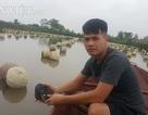 """Ninh Bình: """"Ném"""" 4 tỷ xuống ao, bắt trai nhả ngọc, 9X thu tiền tỷ"""