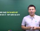 Thi THPT quốc gia 2019: Chiến thuật đạt điểm 9, 10 môn Vật lý