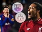Những điểm nhấn trước cuộc đối đầu kinh điển Barcelona - Liverpool