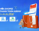 Shopee hợp tác với Ví điện tử AirPay tung khuyến mại khủng