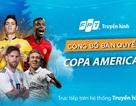 Truyền hình FPT và FPT Play công bố sở hữu bản quyền phát sóng Copa America và ICC 2019