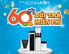 Mua máy lọc nước, miễn phí đổi trả trong 60 ngày