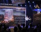 Ra mắt và mở bán chính thức dự án Five Star West Lake