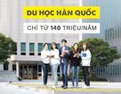 Du học Hàn Quốc chỉ với 140 triệu đồng, tại sao không?