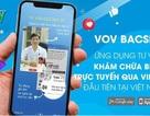VOV Bacsi24 – nơi những bác sĩ có tâm, có tầm hội tụ