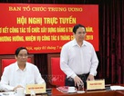Đã trình Bộ Chính trị xem xét, phê duyệt quy hoạch Ủy viên Ban Chấp hành Trung ương khóa XIII