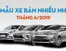 Top 10 mẫu xe bán nhiều nhất Việt Nam tháng 6/2019