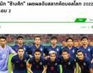 Báo Thái Lan mừng rỡ khi chạm trán với đội tuyển Việt Nam