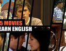 5 bộ phim giúp bạn tăng nhanh trình độ nghe - hiểu tiếng Anh