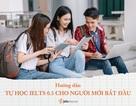 Hướng dẫn tự học IELTS 6.5 cho người mới bắt đầu